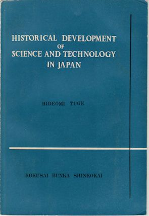 Historical Development of Science and Technology in Japan. HIDEOMI TUGE