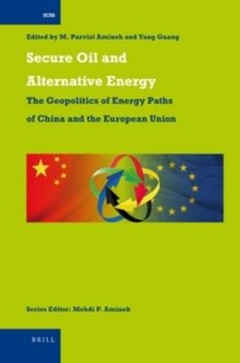 Secure Oil and Alternative Energy. M. PARVIZI AMINEH, YANG, GUANG