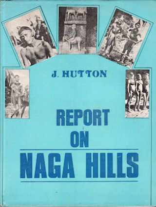 Report on Naga Hills. J. HUTTON