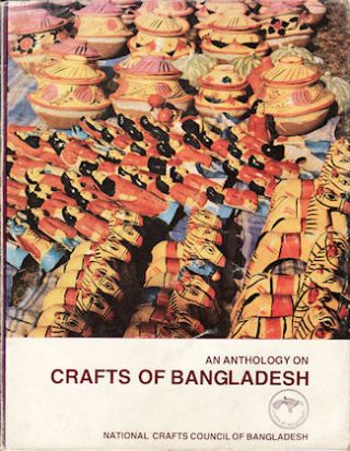 An Anthology on Crafts of Bangladesh. ENAMUL HAQUE