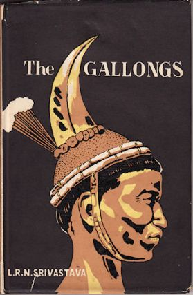 The Gallongs. The People of NEFA. L. R. N. SRIVASTAVA