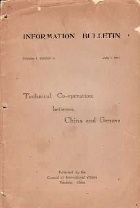Information Bulletin. Technical Co-operation between China and Geneva. CHINA - GENEVA 1930S...