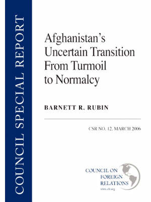 Afghanistan's Uncertain Transition from Turmoil to Normalcy. BARNETT R. RUBIN