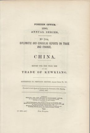 Diplomatic and Consular Reports on Trade and Finance. China. Report for the Year 1889 on the Trade of Kewkiang. Foreign Office 1890 Annual Series No. 704.