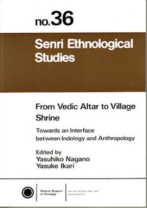 From Vedic Altar to Village Shrine: Towards an Interface between Indology and Anthropology....