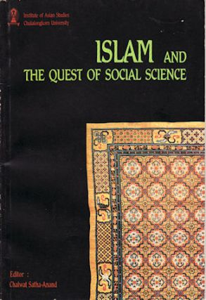 Islam and The Quest of Social Science. SATHA-ANAND CHAIWAT