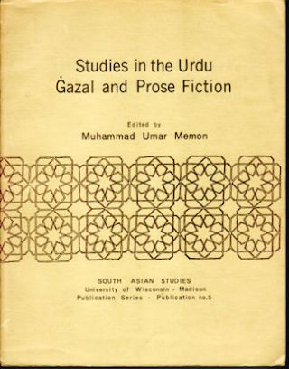 Studies in the Urdu Gazal and Prose Fiction. MUHAMMAD UMAR MEMON