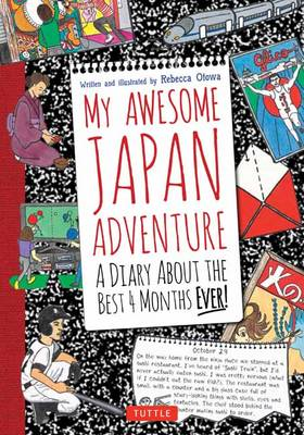 My Awesome Japan Adventure. A Diary About the Best 4 Months Ever. REBECCA OTOWA