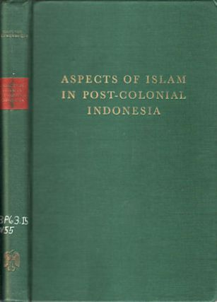 Aspects of Islam in Post-Colonial Indonesia. Five Essays. C. A. O. VAN NIEUWENHUIJZE