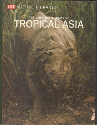 The Land and Wildlife of Tropical Asia. S. DILLON RIPLEY.