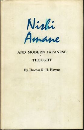 Nishi Amane and Modern Japanese Thought. THOMAS R. H. HAVENS