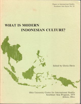 What is Modern Indonesian Culture? Papers presented to the Conference on Indonesian Studies July...