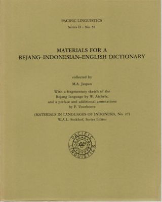 Materials for a Rejang-Indonesian-English Dictionary. With a fragmentary sketch of the Rejang...
