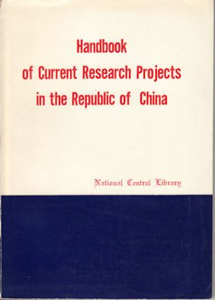 Handbook of Current Research Projects in the Republic of China. NATIONAL CENTRAL LIBRARY