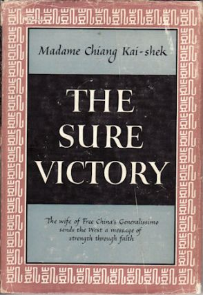 The Sure Victory. KAI-SHEK MADAME CHIANG