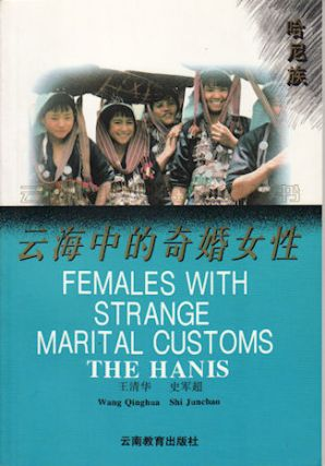 Females with Strange Marital Customs. The Hanis. WANG QINGHUA.