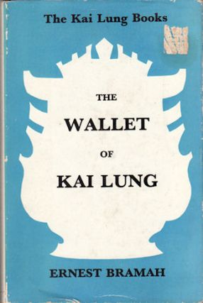 The Wallet of Kai Lung. ERNEST BRAMAH