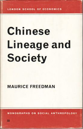 Chinese Lineage and Society: Fukien and Kwangtung. MAURICE FREEDMAN