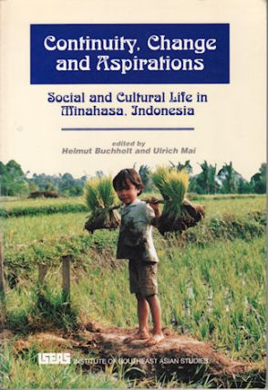 Continuity, Change and Aspirations. Social and Cultural Life in Minahasa, Indonesia. TAN MYA...
