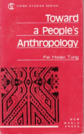 Toward a People's Anthropology. FEI HSIAO TUNG