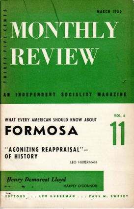 Monthly Review. What Every American Should Know About Formosa. LEO HUBERMAN, PAUL M. SWEEZY
