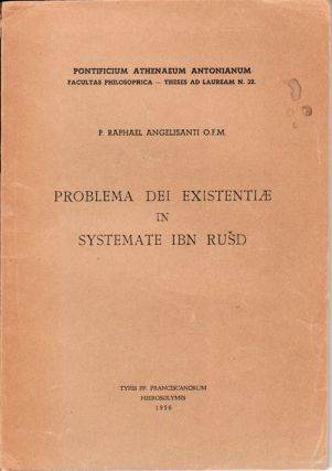 Problema Dei existentiae in systemate Ibn Rus̆d. RAPHAEL ANGELISANTI