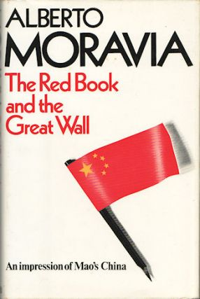 The Red Book and the Great Wall. An Impression of Mao's China. ALBERTO MORAVIA
