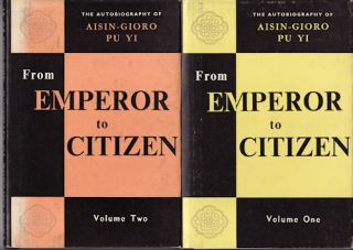 From Emperor to Citizen. The Autobiography of Aisin-Gioro Pu Yi. AISIN-GIORO PU YI