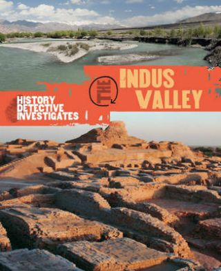 The Indus Valley. CLAUDIA MARTIN