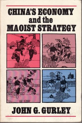 China's Economy and the Maoist Strategy. JOHN G. GURLEY.