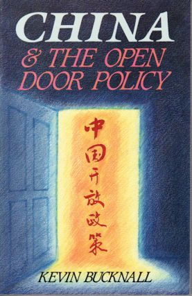 China and the Open Door Policy. KEVIN B. BUCKNALL.