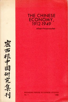 The Chinese Economy 1912-1949. ALBERT FEUERWERKER