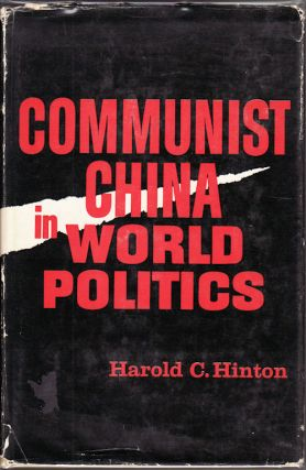 Communist China in World Politics. HAROLD C. HINTON