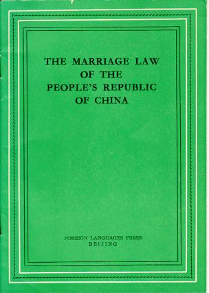 The Marriage Law of the People's Republic of China. PEOPLE'S REPUBLIC OF CHINA.