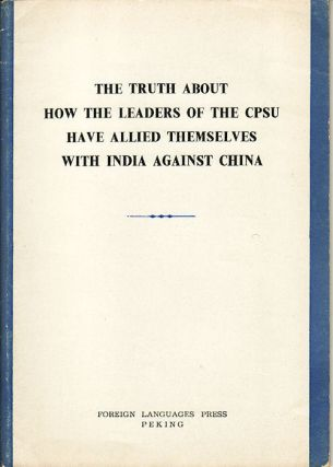The Truth about how the Leaders of the CPSU have allied themselves with India against China....