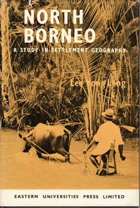 North Borneo. A Study in Settlement Geography. LEE YONG LENG.