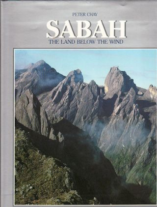 Sabah The Land Below the Wind. PETER CHAY