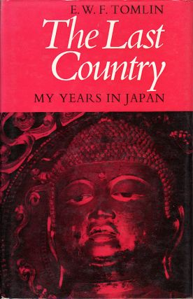 The Last Country. My Years in Japan. E. W. F. TOMLIN