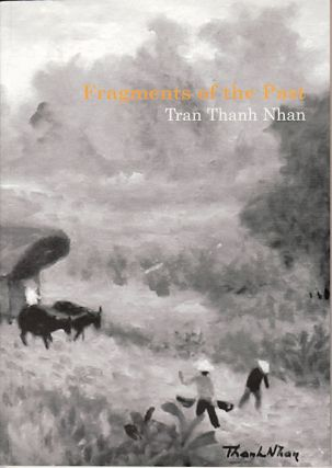 Fragments of the Past. Tran Thanh Nhan. BOI TRAN HUYNH AND TRAN NGOC HANH