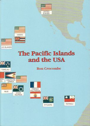 The Pacific Islands and the USA. RON CROCOMBE