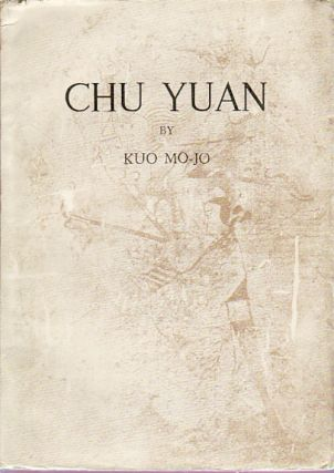 Chu Yuan. A Play in Five Acts. KUO MO-JO