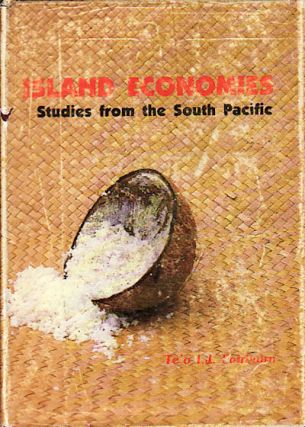 Island Economies. Studies from the South Pacific. TE'O I. J. FAIRBAIN