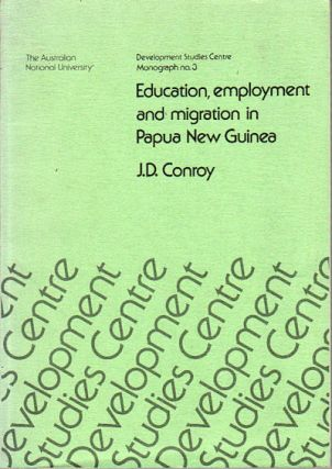 Education, employment and migration in Papua New Guinea. J. D. CONROY