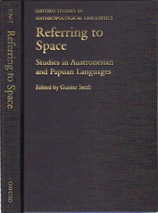 Referring to Space. Studies in Austronesian and Papuan Languages. GUNTER SENFT