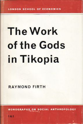 The Work of the Gods in Tikopia. RAYMOND FIRTH.