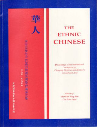 The Ethnic Chinese. Proceedings of the International Conference on Changing Identities and...