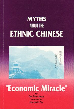 "Myths about the Ethnic Chinese. ""Economic Miracle"" BON JUAN GO"