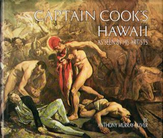 Captain Cook's Hawaii As Seen by His Artists. ANTHONY MURRAY-OLIVER