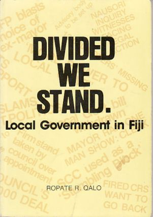 Divided We Stand. Local Government in Fiji. ROPATE R. QALO