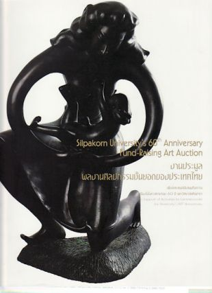 Silpakorn University's 60th Anniversary Fund-Raising Art Auction in Support of Activities to...